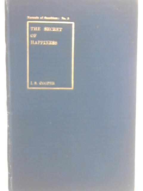 The Secret of Happiness By Irving S. Cooper
