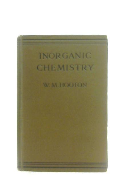 Inorganic Chemistry for Schools By W. M. Hooton