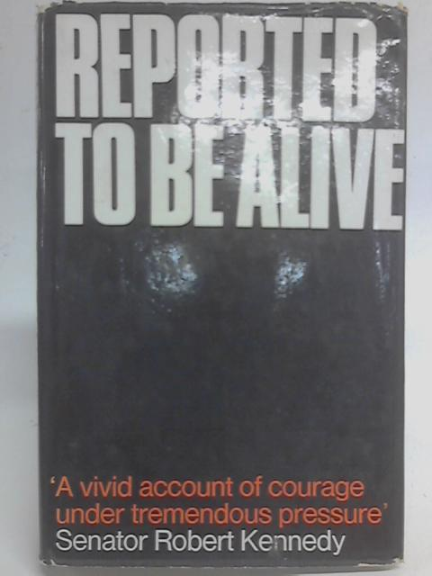 Reported to be alive By Grant Wolfkill