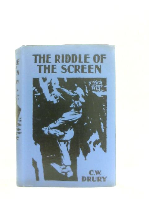 The Riddle of the Screen By C. W. C. Drury