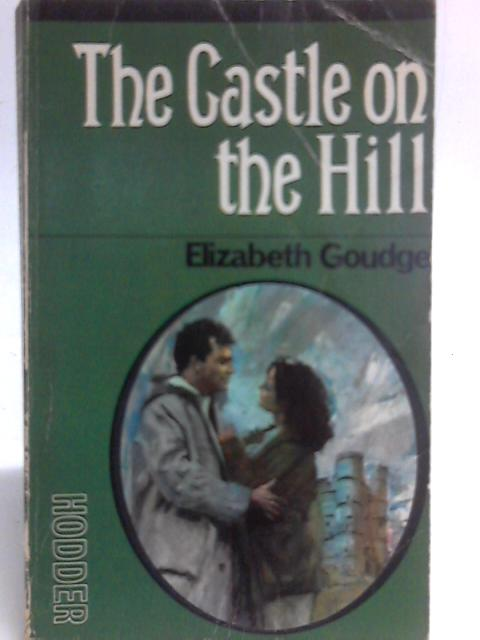The Castle on the Hill By Elizabeth Goudge