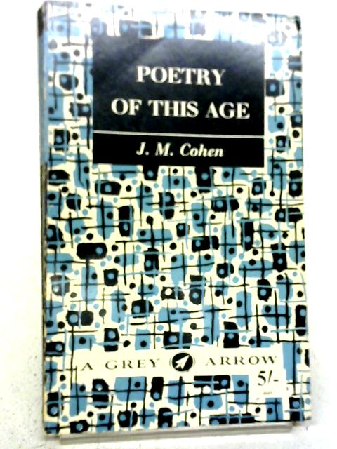 Poetry of This Age By J. M. Cohen
