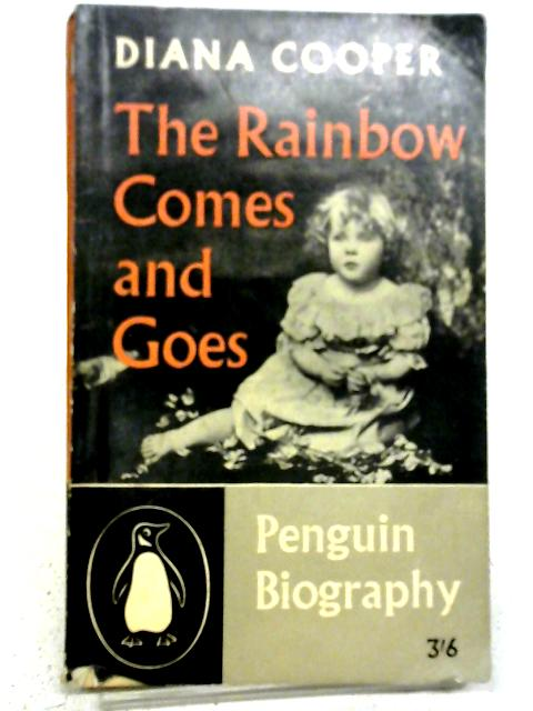 The Rainbow Comes And Goes By Diana Cooper