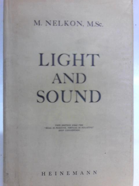 Light and Sound. Second Edition. By M. Nelkon