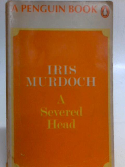 A Severed Head By Iris Murdocuh