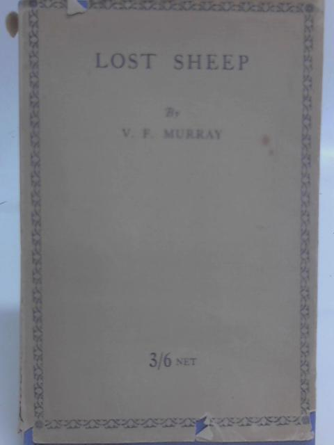 Lost Sheep A Miscellany By V. F. Murray
