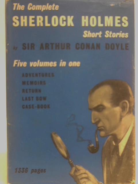 Sherlock Holmes The Complete Short Stories By Sir Arthur Conan Doyle