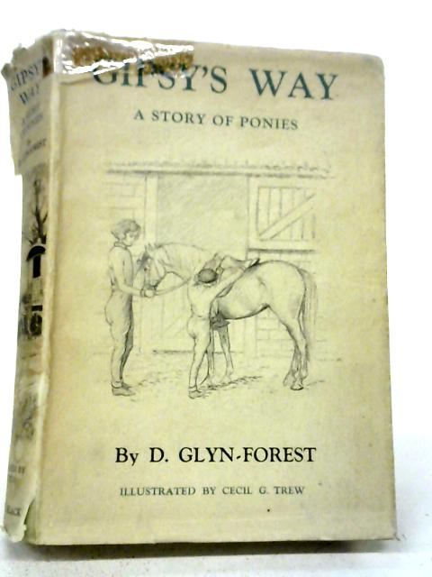 Gipsy'S Way - A Story Of Ponies By D Glyn-Forest