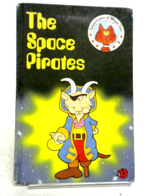 The Space Pirates (Adventures of Major Tom) By Peter Longden