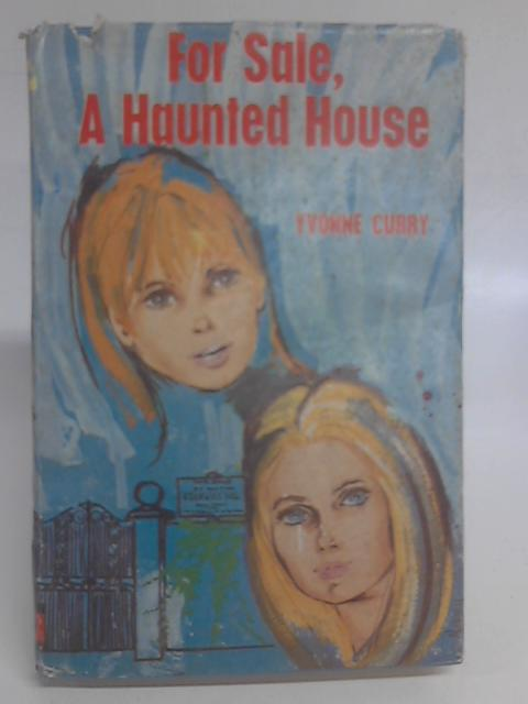 For Sale, a Haunted House By Yvonne Jane Curry