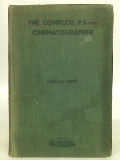 The Complete 9.5mm Cinematographer By Harold B. Abbott