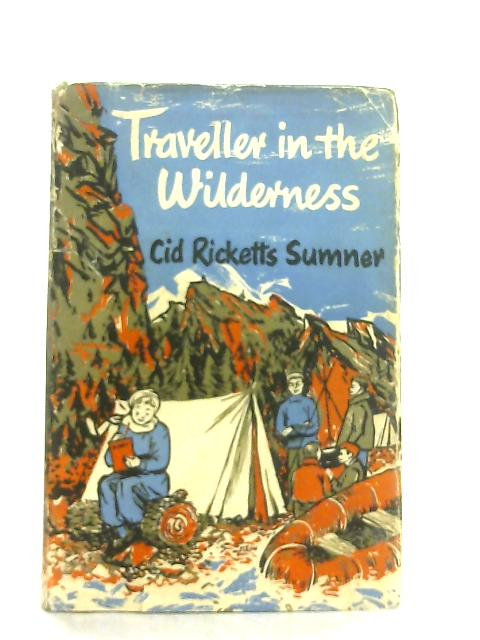 Traveller in the Wilderness By Cid Ricketts Sumner