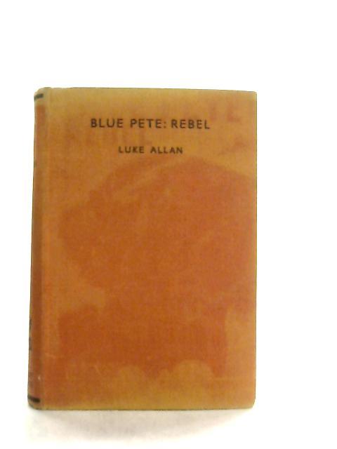 Blue Pete: Rebel By Luke Allan
