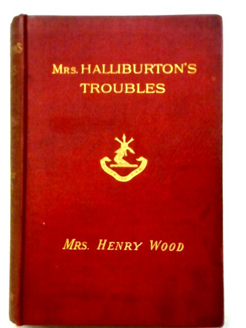 Mrs Halliburton's Troubles By Mrs Henry Wood