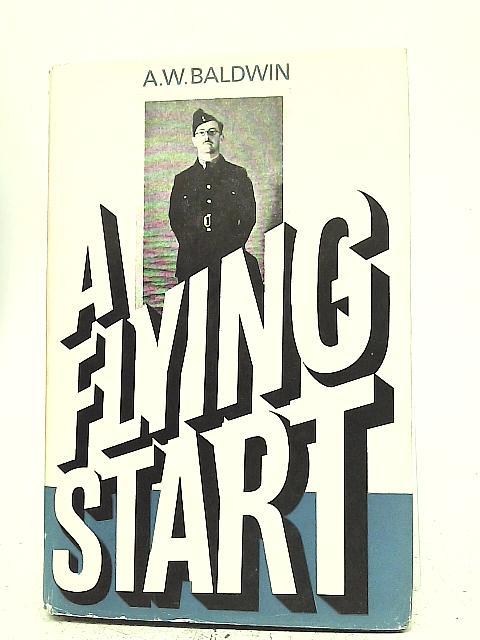 A Flying Start By A W Baldwin