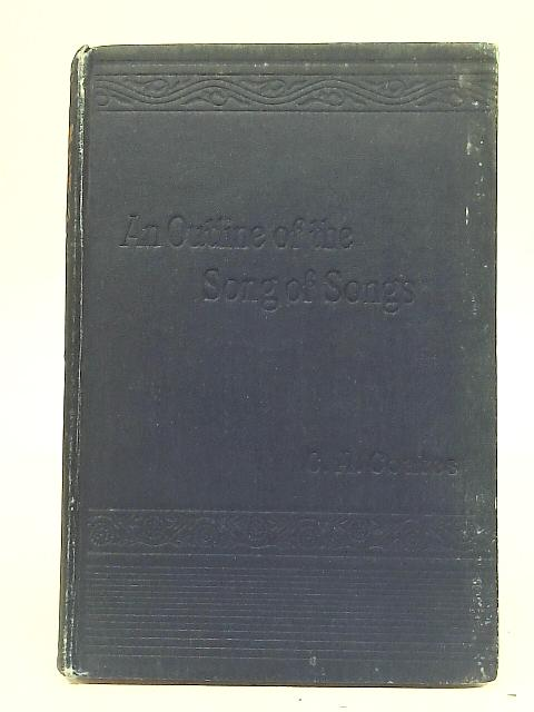 An Outline of The Song of Songs By C. A. C.