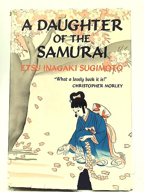 A Daughter Of The Samurai By Etsu Inagaki Sugimoto