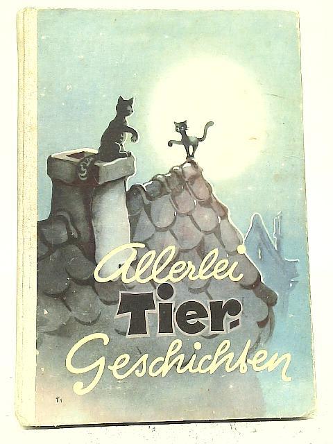 Allerlei Tiergeschichten By Various