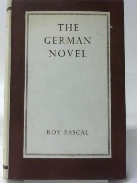The German Novel: Studies By Roy Pascal