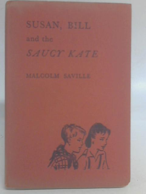 Susan, Bill and the Saucy Kate By Malcolm Saville