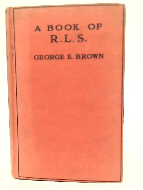 A Book Of R.L.S By George E Brown