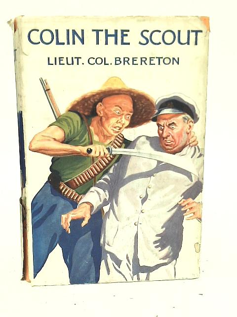 Colin the Scout By Lt.-Colonel Brereton