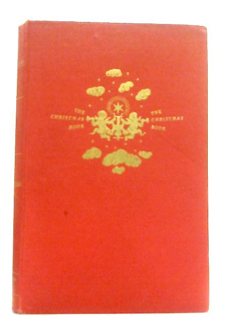 The Christmas Book By Harry Ballam & Phyllis Digby Morton (Editors)
