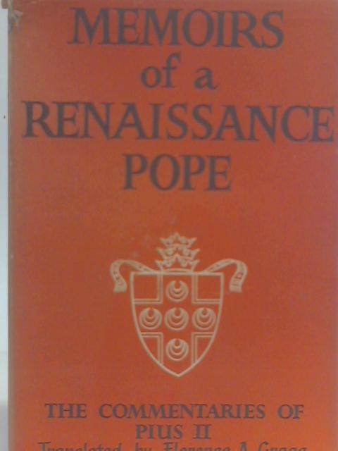 Memoirs of a Renaissance Pope : The Commentaries of Pius II By Florence Gragg