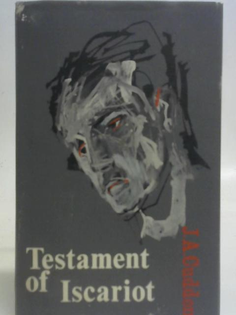 Testament of Iscariot By J. A. Cuddon