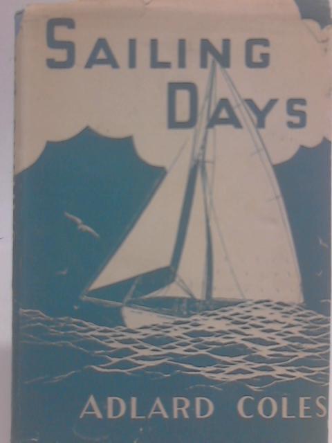 Sailing Days By Adlard Coles