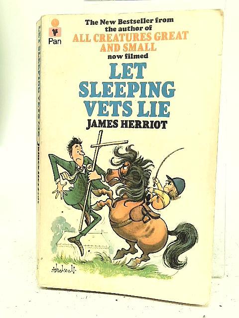 Let Sleeping Vets Lie By James Herriot
