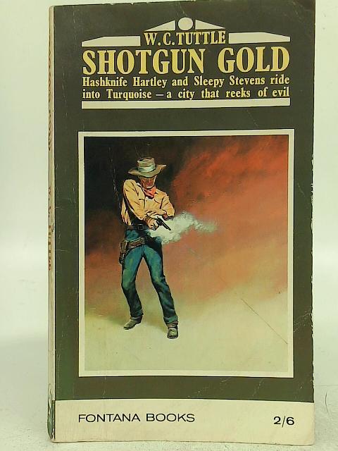Shotgun Gold By W. C. Tuttle