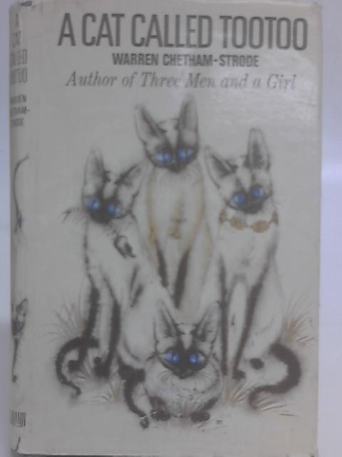 A Cat Called Tootoo: A Story for Children By Warren Chetham-Strode