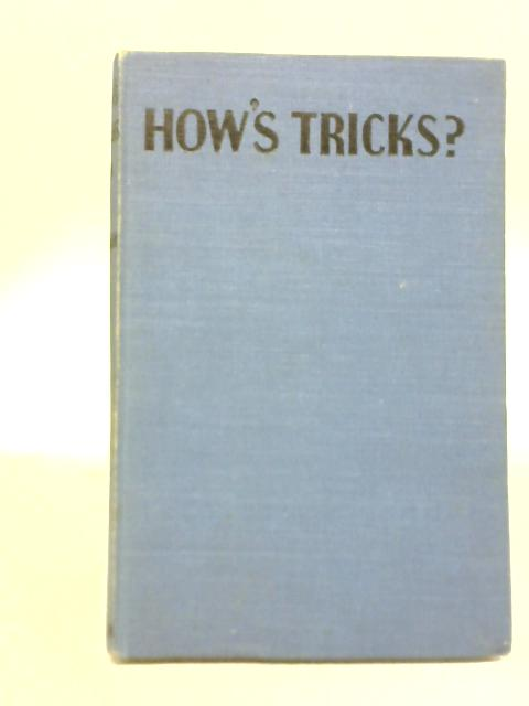 Hows Tricks By Gerald Lynton Kaufman