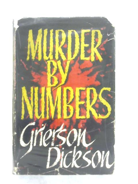 Murder by Numbers By Grierson Dickson