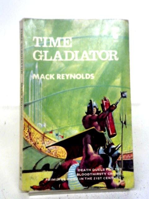 Time Gladiator By Mack Reynolds