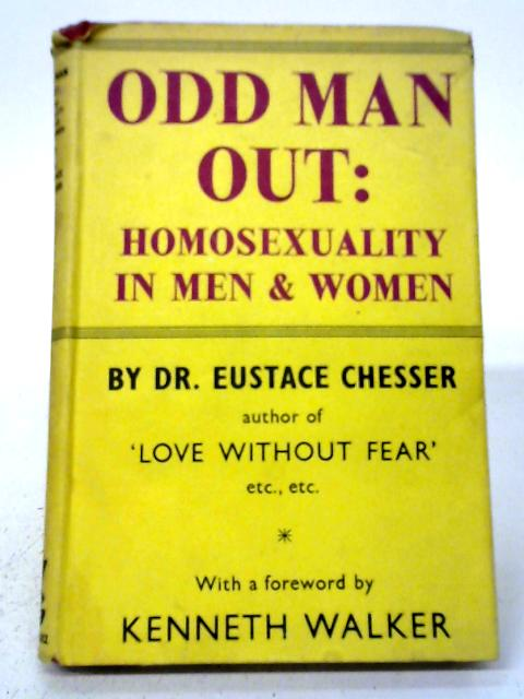 Odd Man Out: Homosexuality In Men And Women By Eustace Chesser