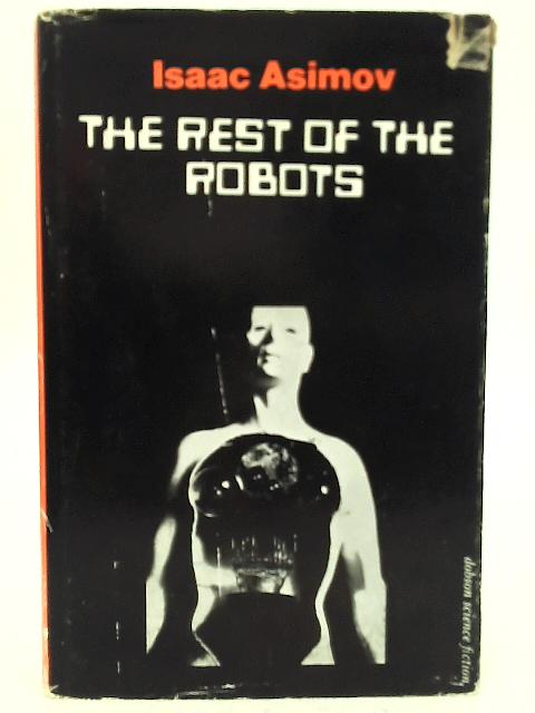 Rest of the Robots By Isaac Asimov