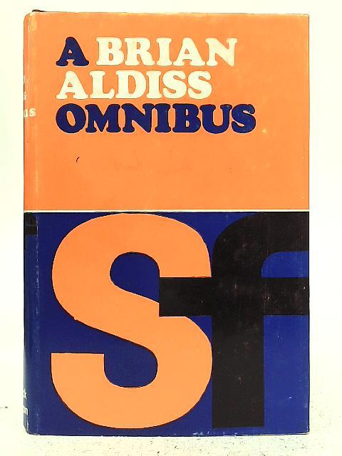 A Brian Aldiss Omnibus By Brian W Aldiss