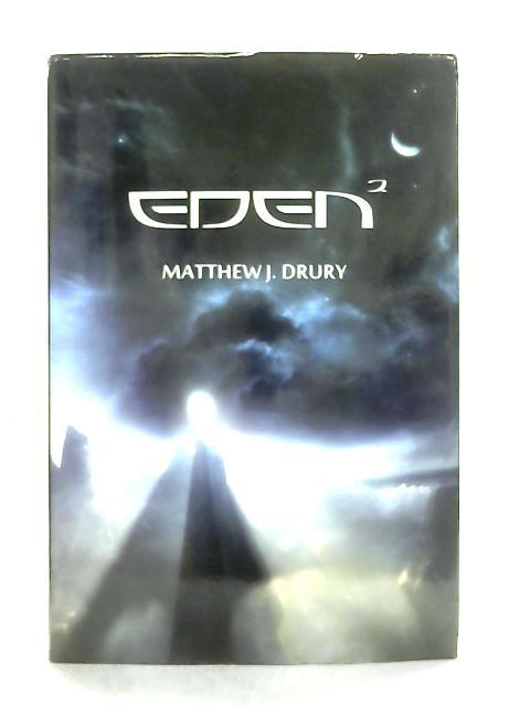 Eden 2 By Matthew J. Drury