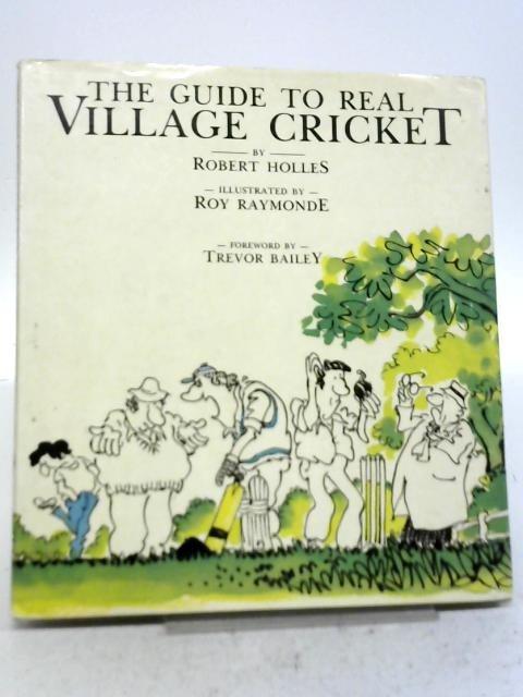 Guide to Real Village Cricket By Robert Holles