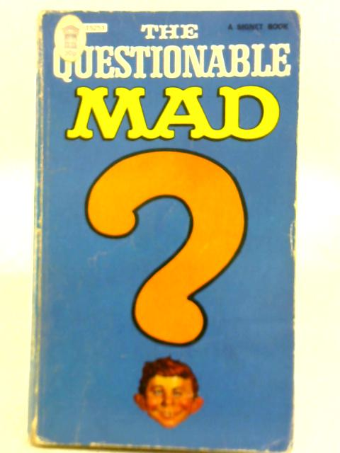 The Questionable Mad By Albert B. Feldstein