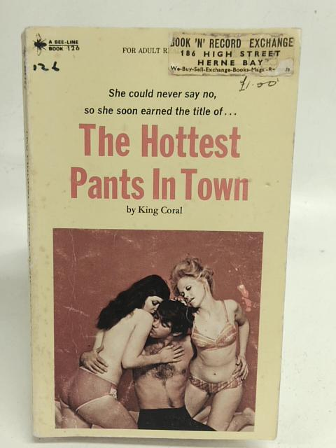The Hottest Pants in Town By King Coral