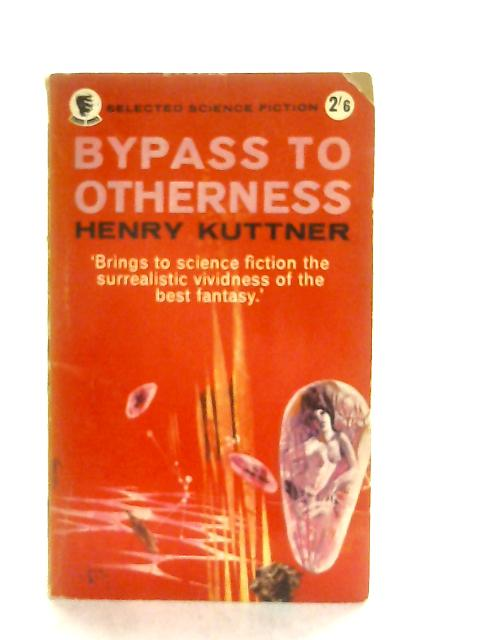 Bypass to Otherness By Kuttner Henry
