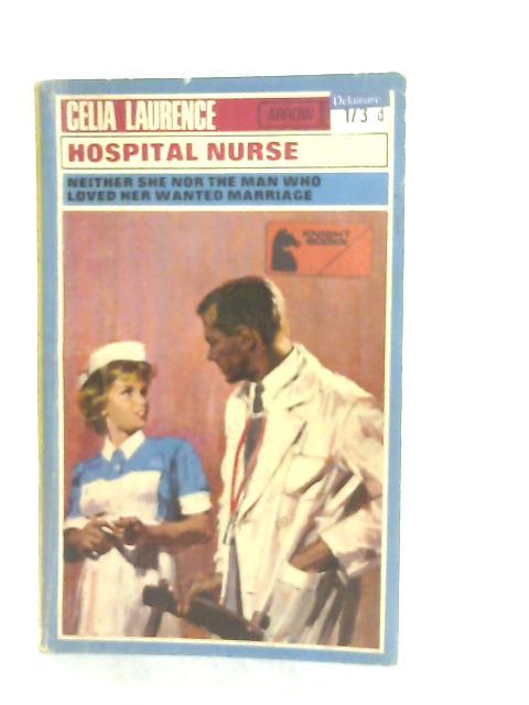 Hospital Nurse By Celia Laurence