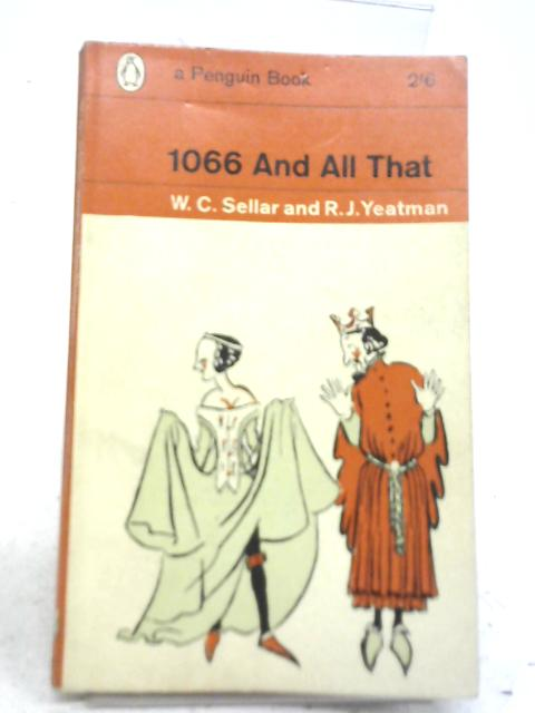 1066 And All That By W C Sellar & R J Yeatman