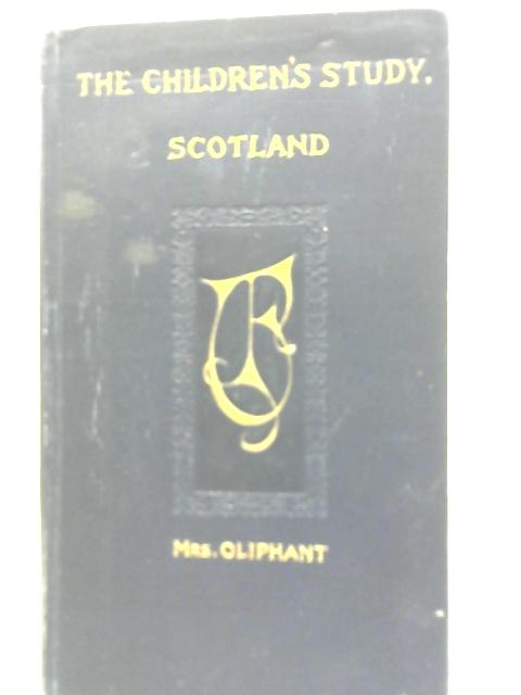 The Childs History of Scotland. By Mrs Oliphant.