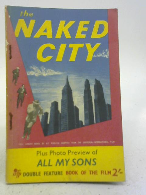 The Naked City, The Book of The Film By Kit Porlock