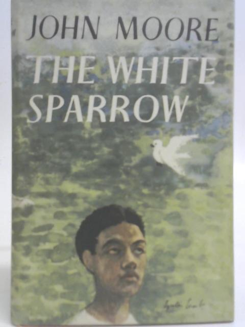 The White Sparrow By John Moore