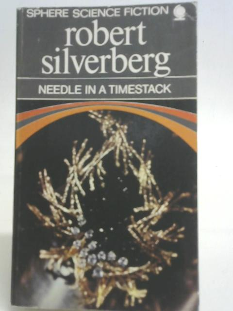 Needle In A Timestack By Robert Silverberg